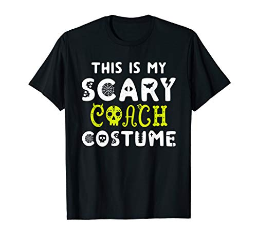 Coaching Halloween Shirt Scary Coach Costume Shirt -