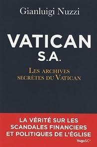 Vatican S.A : Les archives secrètes du Vatican par Gianluigi Nuzzi