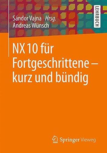 NX 10 für Fortgeschrittene - kurz und bündig