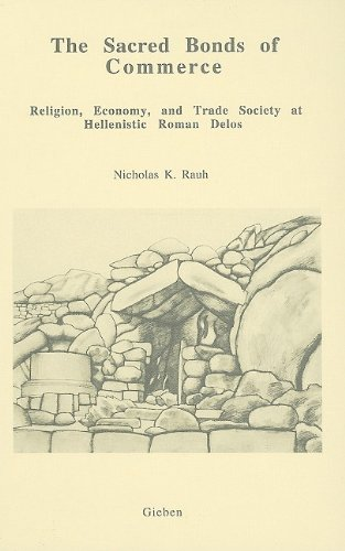 The Sacred Bonds of Commerce: Religion, Economy, and Trade Society at Hellenistic Roman Delos, 166-87 B.C.