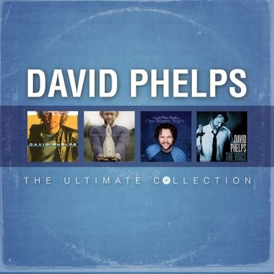 Ultimate Collection - David Phelps (The Best Of David Phelps Cd)