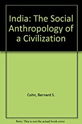 India: The Social Anthropology of a Civilization (Anthropology of modern societies series)
