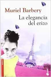 La elegancia del erizo (Novela y Relatos): Amazon.es