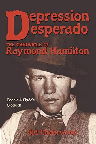 (Depression Desperado: The Chronicle of Raymond Hamilton)