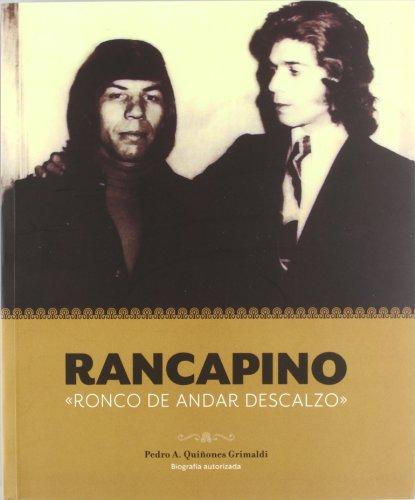 Descargar Libro Rancapino - Ronco De Andar Descalzo Pedro A. Quiñones Grimaldi