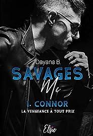 Savage MC - Tome 1: La vengeance à tout prix (French Edition)