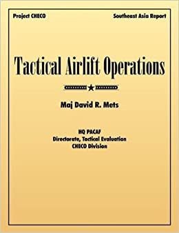 Tactical Airlift Operations by David R. Mets (2010-06-04)