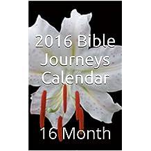 2016 Bible Journeys Calendar: 16 Month