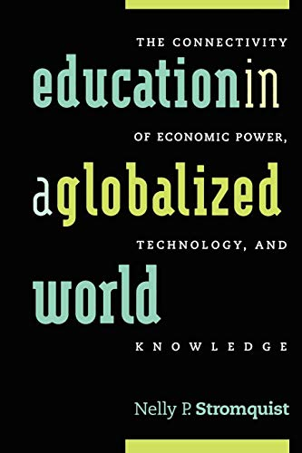 Education in a Globalized World: The Connectivity of Power, Technology, and Knowledge