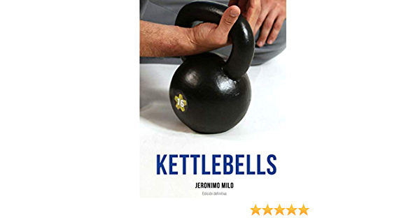 KETTLEBELLS: Edición definitiva (Manual): Amazon.es: Milo ...