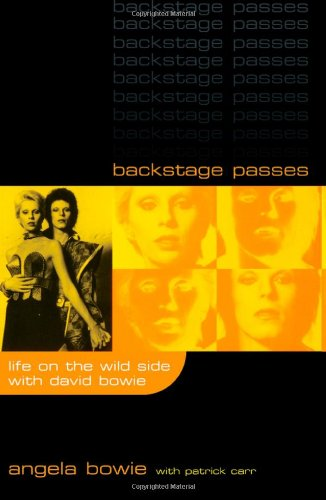 Backstage Passes: Life on the Wild Side with David Bowie Angela Bowie