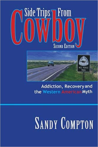 Side Trips From Cowboy: Addiction, Recovery and the Western American