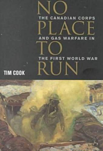 No Place to Run: The Canadian Corps and Gas Warfare in the First World War