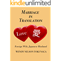 Marriage in Translation: Foreign Wife, Japanese Husband (English Edition)