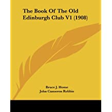 The Book of the Old Edinburgh Club V1 (1908)