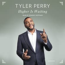 Higher Is Waiting Audiobook by Tyler Perry Narrated by Dominic Hoffman