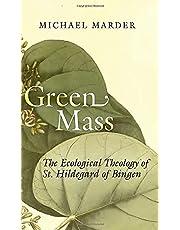 Green Mass: The Ecological Theology of St. Hildegard of Bingen