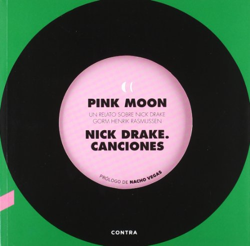 Descargar Libro Pink Moon. Un Relato Sobre Nick Drake: Nick Drake. Canciones Gorm Henrik Rasmussen