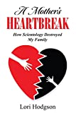 img - for A Mother's Heartbreak: How Scientology Destroyed My Family book / textbook / text book