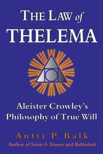 The Law of Thelema: Aleister Crowley's Philosophy of True Will