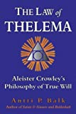 The Law of Thelema: Aleister Crowley's Philosophy