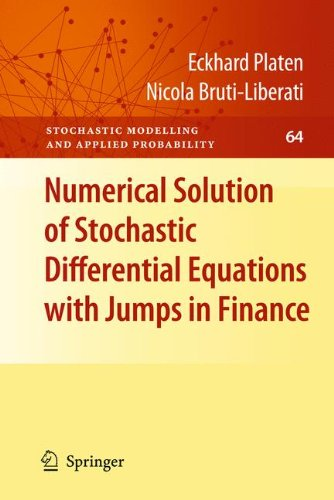 Numerical Solution of Stochastic Differential Equations with Jumps in Finance (Stochastic Modelling and Applied Probabil
