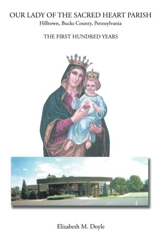 Our Lady of the Sacred Heart Parish: The First Hundred Years (Our Lady Of The Sacred Heart Parish)