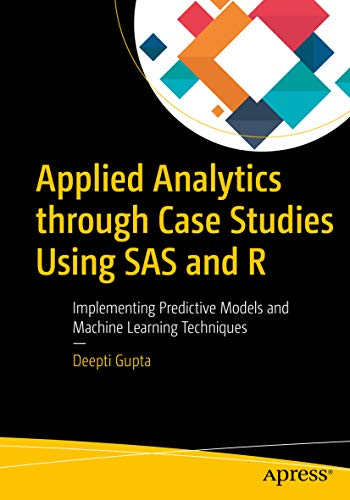 Pdf Technology Applied Analytics through Case Studies Using SAS and R: Implementing Predictive Models and Machine Learning Techniques