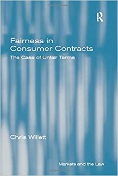 Book Fairness in Consumer Contracts: The Case of Unfair Terms (Markets and the Law)