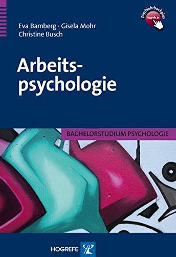 Arbeitspsychologie (Bachelorstudium Psychologie) Taschenbuch – 22. November 2011 Eva Bamberg Gisela Mohr Christine Busch Hogrefe Verlag