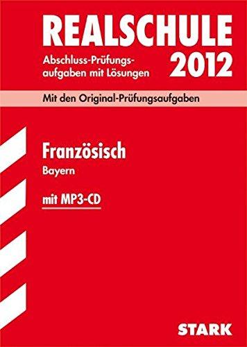 realschule-2012-abschluss-prfungsaufgaben-mit-lsungen-franzsisch-bayern-mit-mp3-cd