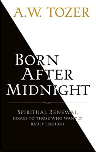 Book Born After Midnight by A. W. Tozer (2011-01-01)