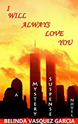 I Will Always Love You: A Mystery Suspense Novel