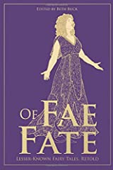 Of Fae and Fate: Lesser-Known Fairy Tales, Retold Paperback