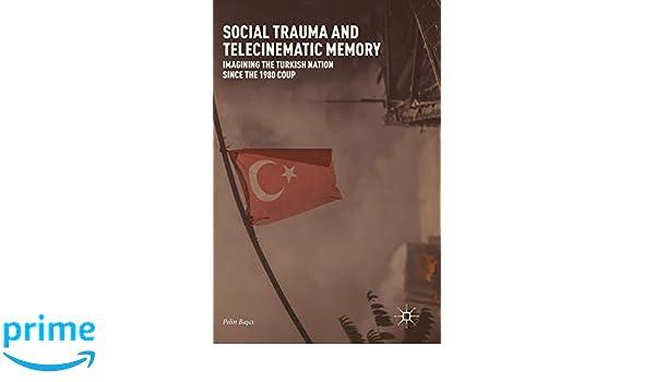 foto de Social Trauma and Telecinematic Memory: Imagining the Turkish ...