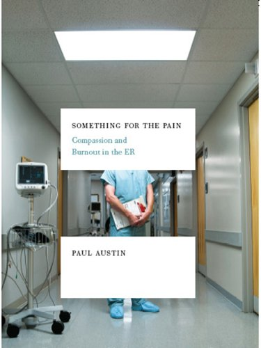 Something for the Pain: Compassion and Burnout in the ER cover