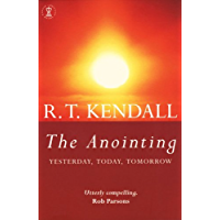 The Anointing: Yesterday, Today, Tomorrow (Hodder Christian Books) (English Edition)