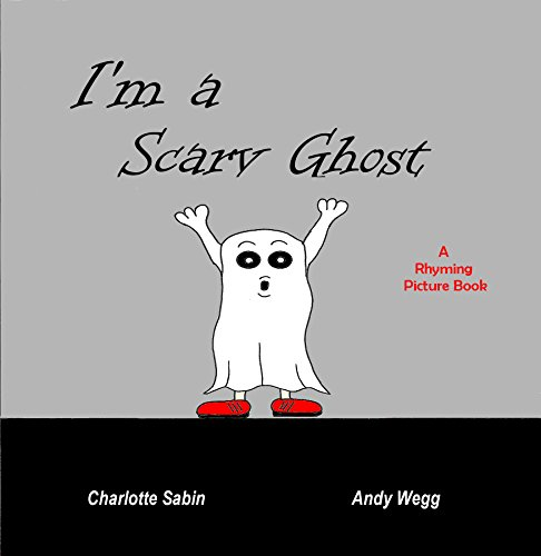 I'm a Scary Ghost: funny rhyming bedtime story - picture book about Ghosts / beginner reader (Playing Dressing Up Picture Books) for $<!---->