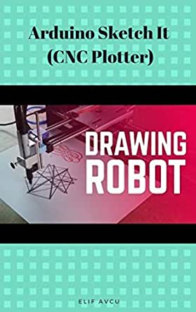 Arduino Sketch It (CNC Plotter) (English Edition) eBook: AVCU ...