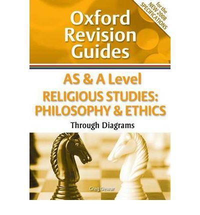 As and a Level Religious Studies: Philosophy and Ethics Through Diagrams (Oxford Revision Guides)