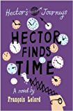 Hector Finds Time (Hector's journeys Book 3)