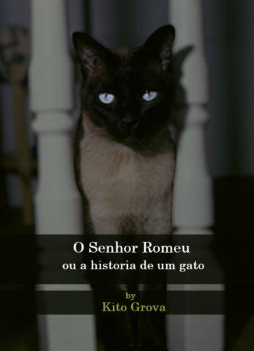 O Senhor Romeu: ou a historia de um gato (Portuguese Edition) by [