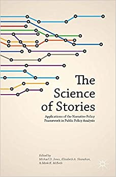 The Science of Stories: Applications of the Narrative Policy Framework in Public Policy Analysis