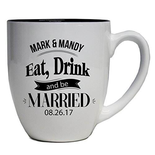 - Custom Engraved Eat Drink and Be Married Wedding Gifts - Engraved Favors for Reception, Couples, Newlyweds, Anniversary (Coffee Latte Mug White 16oz)