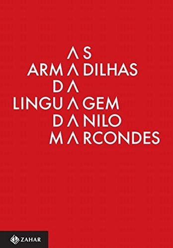 As Armadilhas da Linguagem. Significado e Ação Para Além do Discurso - Volume 1