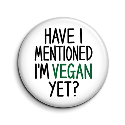 Vegan Funny Pin Button Badge - Have I Mentioned Yet That I'm Vegan? - Cute Novelty Retro Pin Badge - Proud Vegan Joke Gift - Small Birthday Gift - Veganuary Gift - Sarcastic Pin Badge