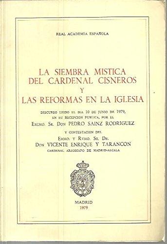 SIEMBRA MISTICA DEL CARDENAL CISNEROS Y LAS REFORMAS EN LA I Colección Espirituales españoles. Serie C, monograf¸as: Amazon.es: Sánnz Rodríguez, Pedro: Libros