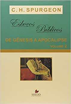 Esboços Bíblicos - Gênesis a Apocalipse - Vol. 2