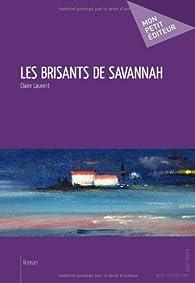 Les Brisants de Savannah par Laurent Claire
