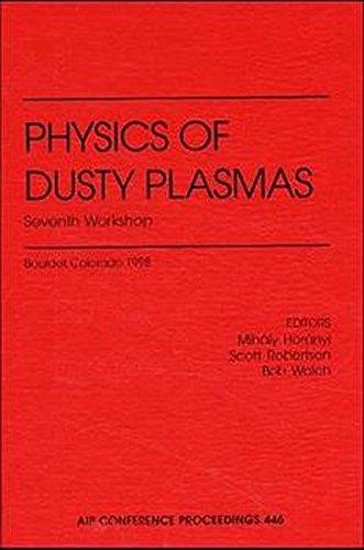Physics of Dusty Plasmas: Seventh Workshop (AIP Conference Proceedings / Plasma Physics) (v. 446)